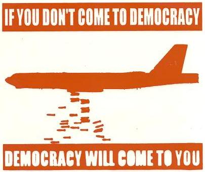 Spreading Democracy with bombs