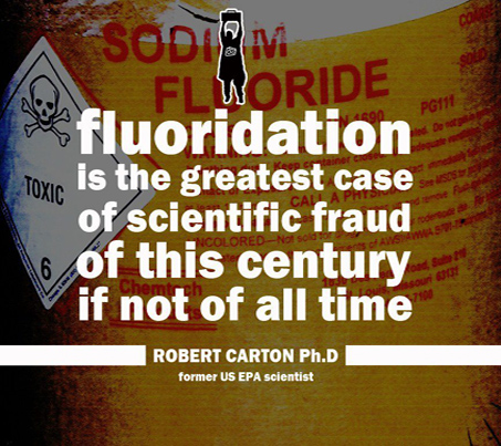 Fluoridation is the greatest case of scientific fraud of this centure if not of all time, Robert Carton, PH.D, former US EPA scientist